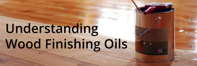 Wood Oils - Understanding What How When and Why To Use Wood Oils